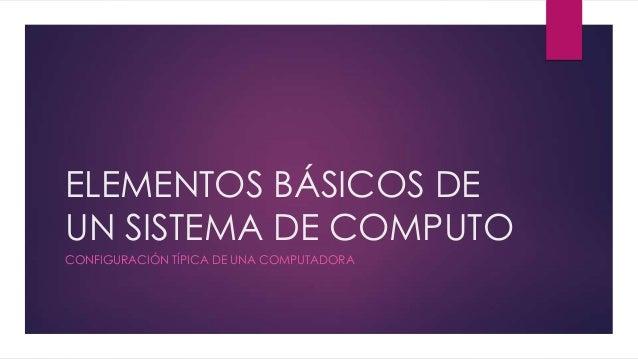 Elementos básicos de un sistema de computo - photo#8