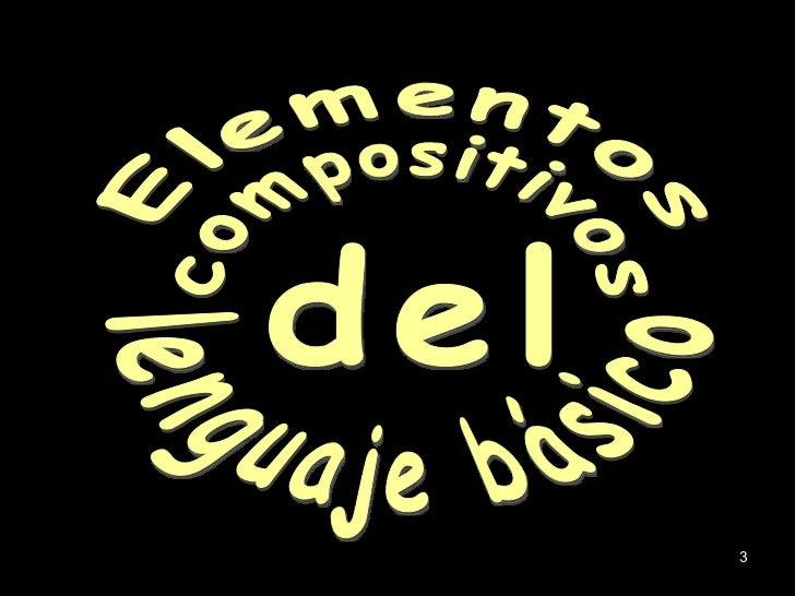 Elementos compositivos del lenguaje básico