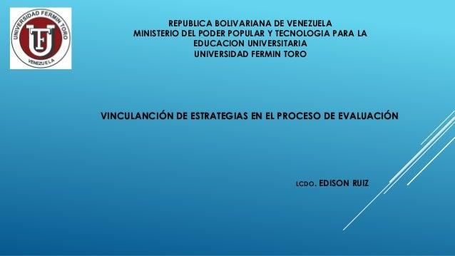 REPUBLICA BOLIVARIANA DE VENEZUELA MINISTERIO DEL PODER POPULAR Y TECNOLOGIA PARA LA EDUCACION UNIVERSITARIA UNIVERSIDAD F...