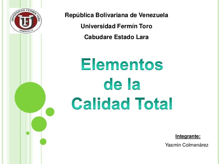República Bolivariana de Venezuela<br />Universidad Fermín Toro<br />Cabudare Estado Lara<br />Elementos<br />de la<br />C...