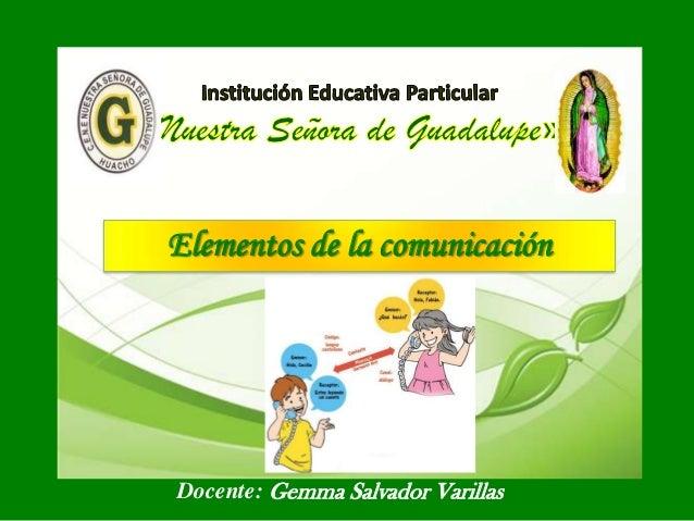 Elementos de la comunicación  Docente: Gemma Salvador Varillas