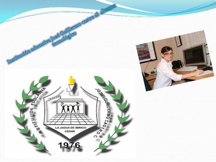 INSTITUCION EDUCATIVA JOSE GUILLERMO CASTRO                    CASTRO  MODALIDAD DE INFORMATICA Y CONTABILIDAD          LA...
