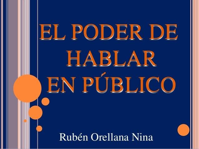 EL PODER DE HABLAR EN PÚBLICO Rubén Orellana Nina