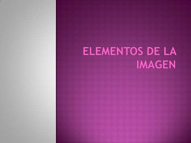 Elementos de la imagen<br />