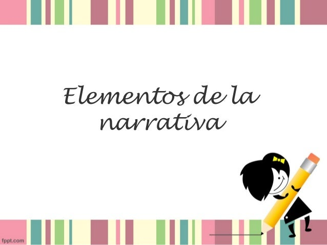 Elementos de la   narrativa