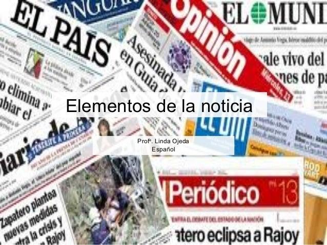 Elementos de la noticia        Profa. Linda Ojeda             Español