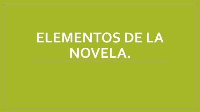 ELEMENTOS DE LA NOVELA.