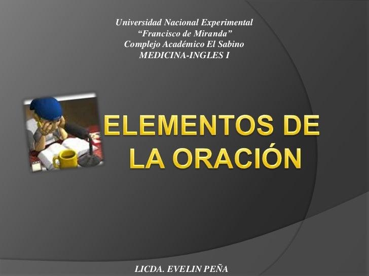 """Universidad Nacional Experimental <br />""""Francisco de Miranda""""<br />Complejo Académico El Sabino<br />MEDICINA-INGLES I<br..."""