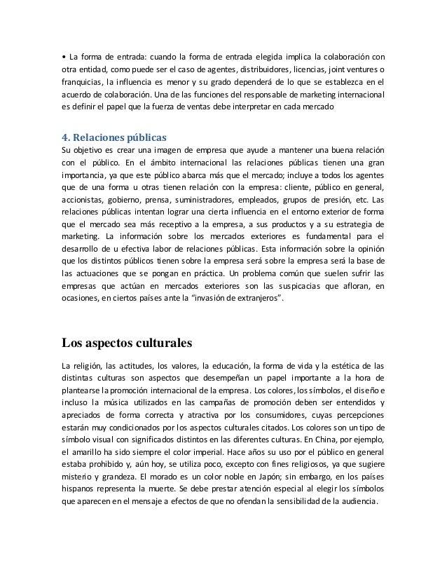 • La forma de entrada: cuando la forma de entrada elegida implica la colaboración con otra entidad, como puede ser el caso...