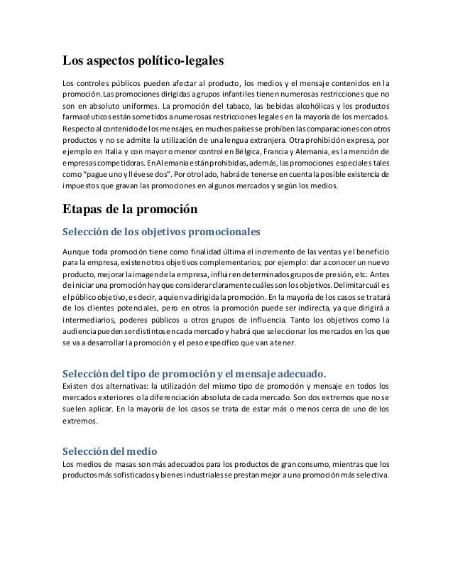 Los aspectos político-legales Los controles públicos pueden afectar al producto, los medios y el mensaje contenidos en la ...