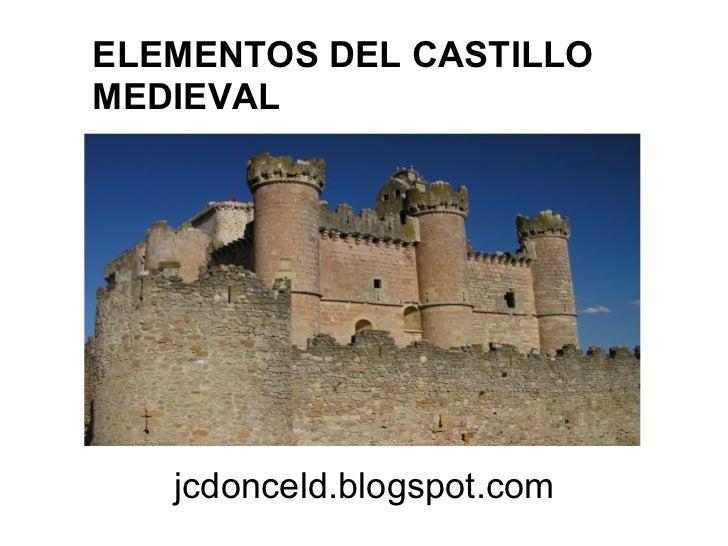 ELEMENTOS DEL CASTILLOMEDIEVAL   jcdonceld.blogspot.com