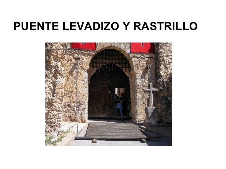 PUENTE LEVADIZO Y RASTRILLO