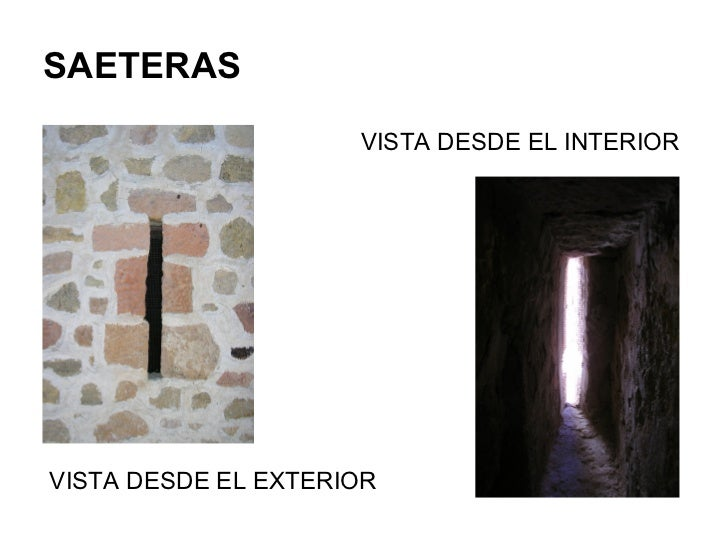 SAETERAS                     VISTA DESDE EL INTERIORVISTA DESDE EL EXTERIOR