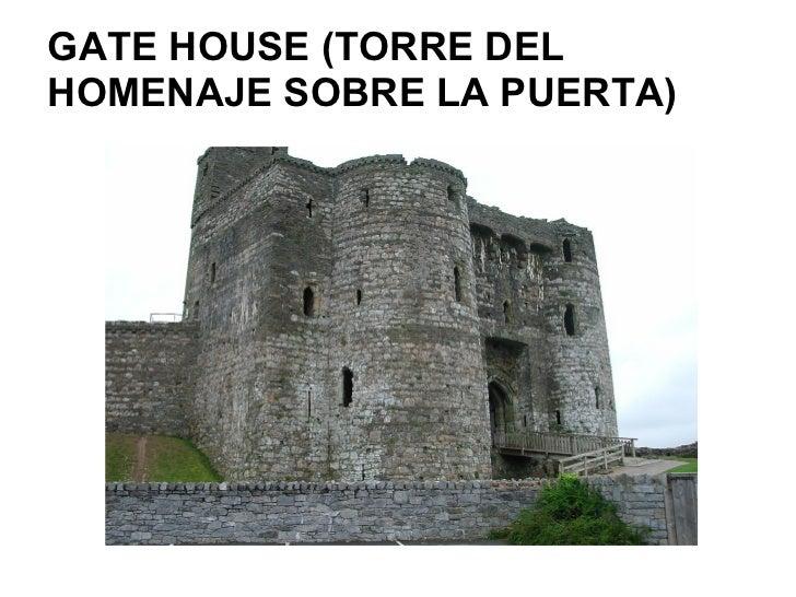 GATE HOUSE (TORRE DELHOMENAJE SOBRE LA PUERTA)