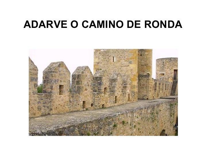 ADARVE O CAMINO DE RONDA