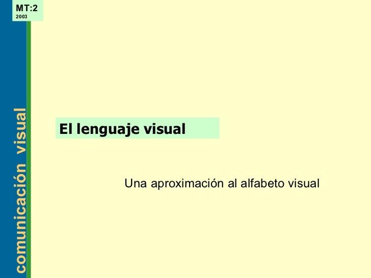 El lenguaje visual Una aproximación al alfabeto visual