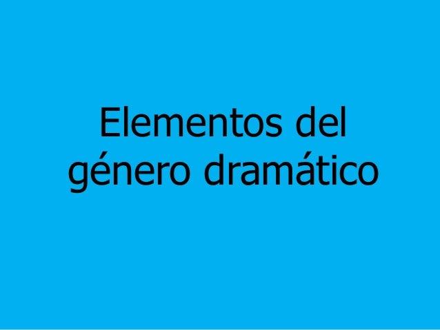 Elementos del género dramático