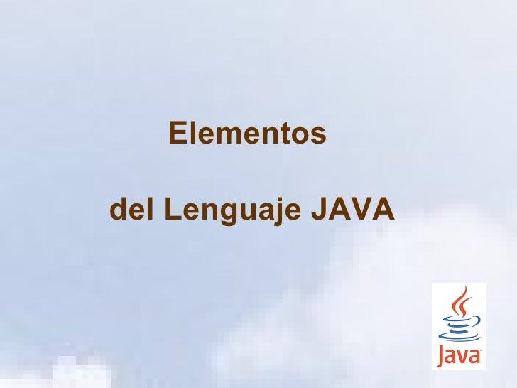 Elementosdel Lenguaje JAVA