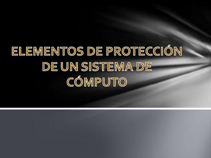Elementos de protección de un sistema de cómputo - photo#29