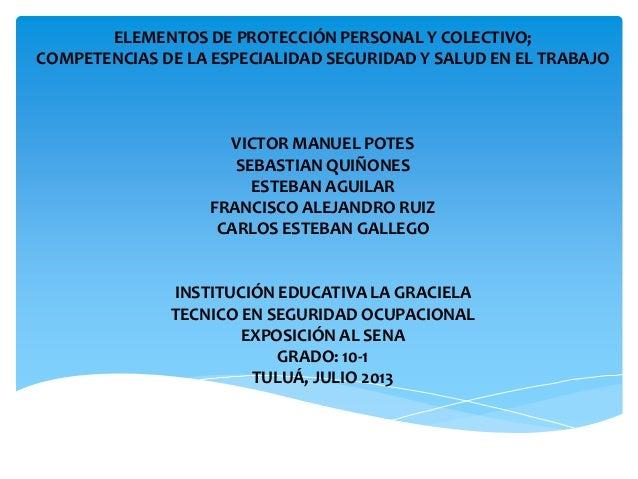 ELEMENTOS DE PROTECCIÓN PERSONAL Y COLECTIVO; COMPETENCIAS DE LA ESPECIALIDAD SEGURIDAD Y SALUD EN EL TRABAJO VICTOR MANUE...