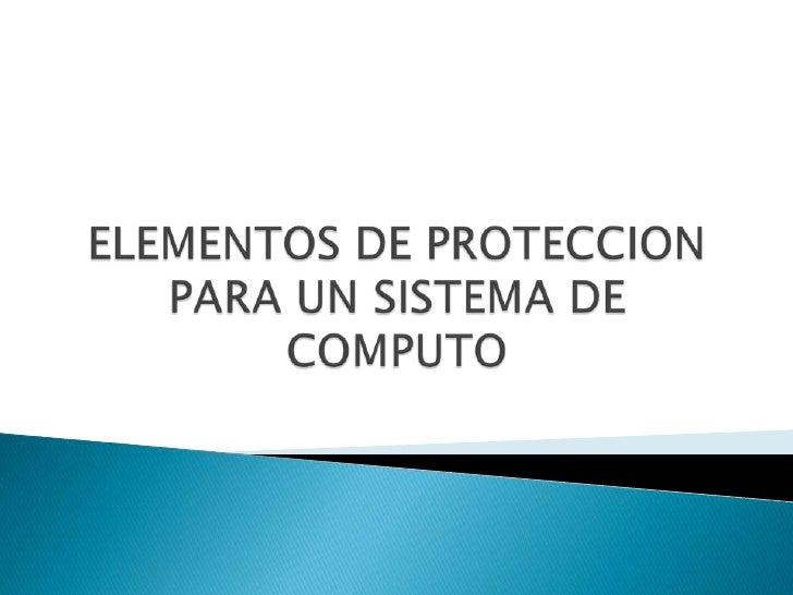 Elementos de proteccion para un sistema de computo (ricardo) - photo#4