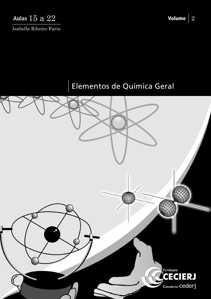 Elementos de Química Geral  Volume 2 - Aulas 15 a 22   Isabella Ribeiro Faria         Apoio: