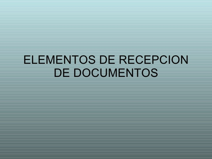 ELEMENTOS DE RECEPCION DE DOCUMENTOS