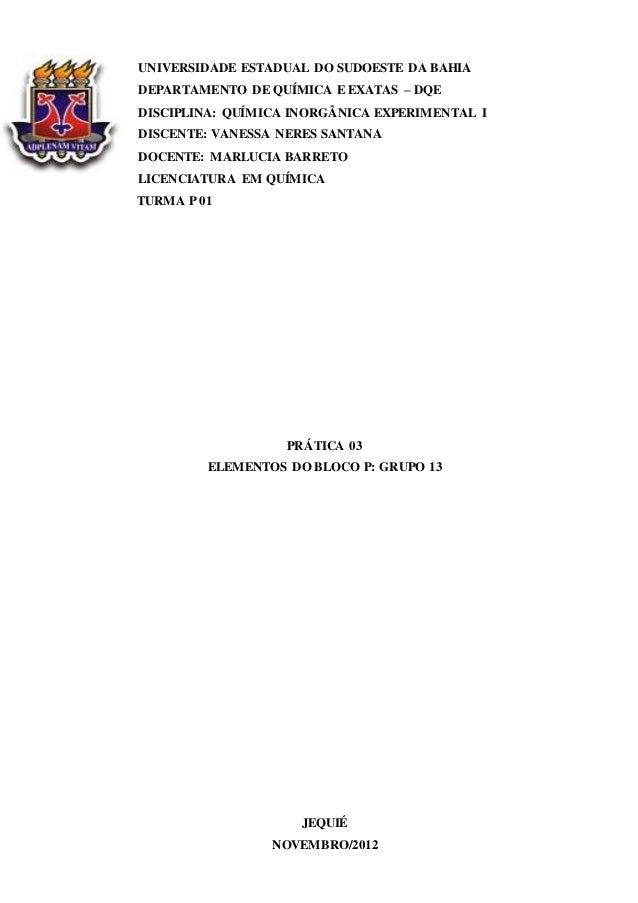 UNIVERSIDADE ESTADUAL DO SUDOESTE DA BAHIA  DEPARTAMENTO DE QUÍMICA E EXATAS – DQE  DISCIPLINA: QUÍMICA INORGÂNICA EXPERIM...