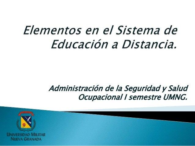 Administración de la Seguridad y Salud Ocupacional I semestre UMNG.