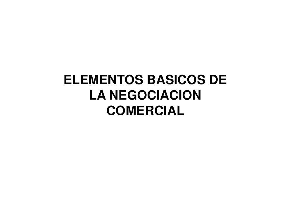 ELEMENTOS BASICOS DE   LA NEGOCIACION     COMERCIAL