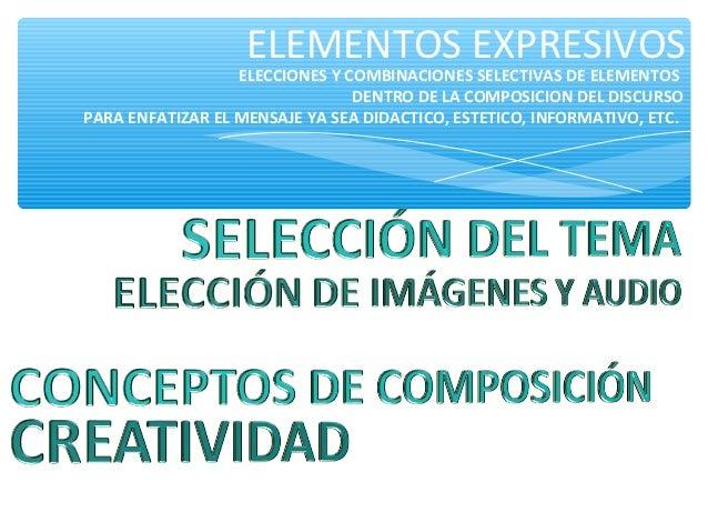 ELEMENTOS EXPRESIVOS                  ELECCIONES Y COMBINACIONES SELECTIVAS DE ELEMENTOS                                DE...