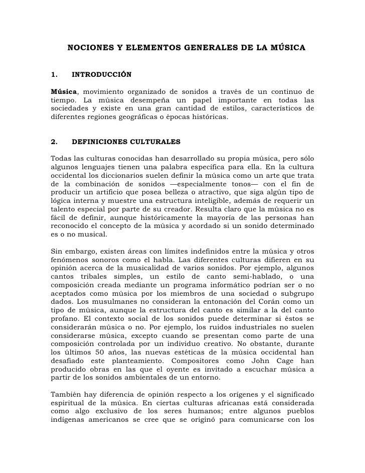 NOCIONES Y ELEMENTOS GENERALES DE LA MÚSICA   1.    INTRODUCCIÓN  Música, movimiento organizado de sonidos a través de un ...