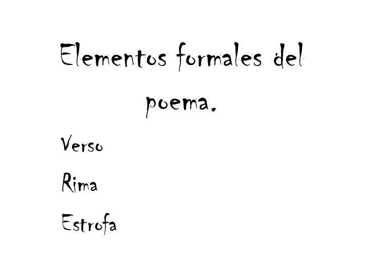 Elementos formales del       poema.VersoRimaEstrofa