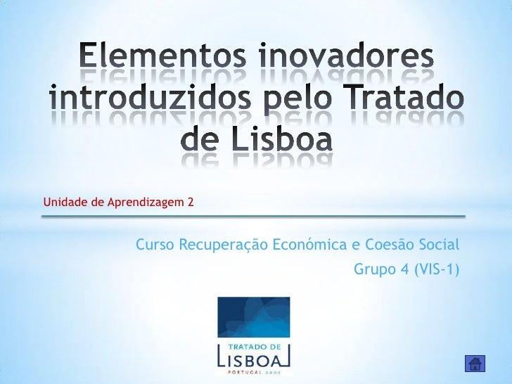 Unidade de Aprendizagem 2               Curso Recuperação Económica e Coesão Social                                       ...