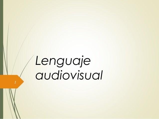 Lenguaje audiovisual1