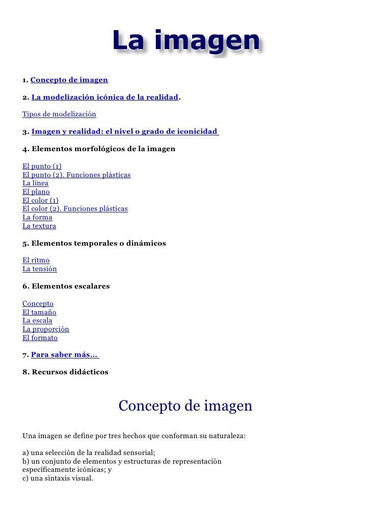 1. Concepto de imagen  2. La modelización icónica de la realidad.  Tipos de modelización  3. Imagen y realidad: el nivel o...
