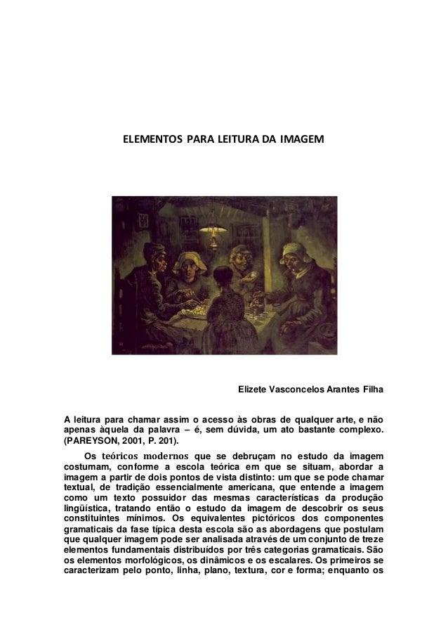 ELEMENTOS PARA LEITURA DA IMAGEM Elizete Vasconcelos Arantes Filha A leitura para chamar assim o acesso às obras de qualqu...