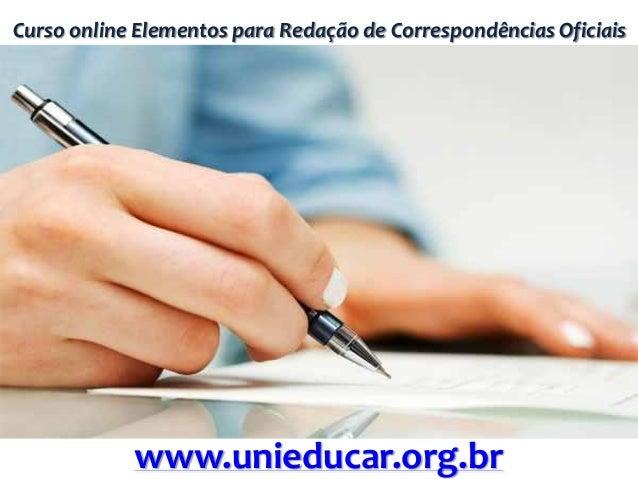 Curso online Elementos para Redação de Correspondências Oficiais www.unieducar.org.br