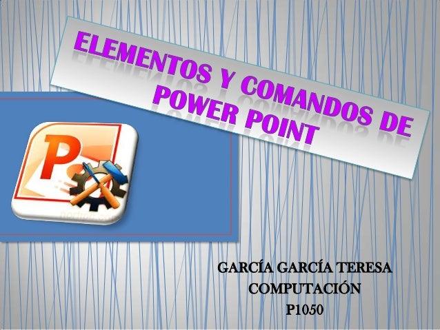 GARCÍA GARCÍA TERESA COMPUTACIÓN P1050