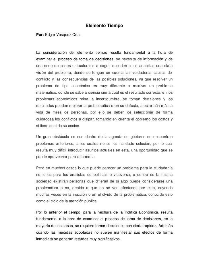 Elemento TiempoPor: Edgar Vásquez CruzLa consideración del elemento tiempo resulta fundamental a la hora deexaminar el pro...