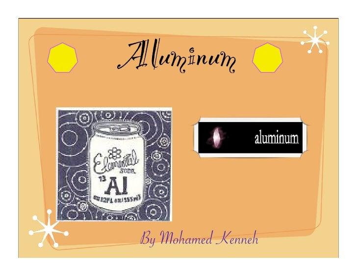 Aluminum    By Mohamed Kenneh