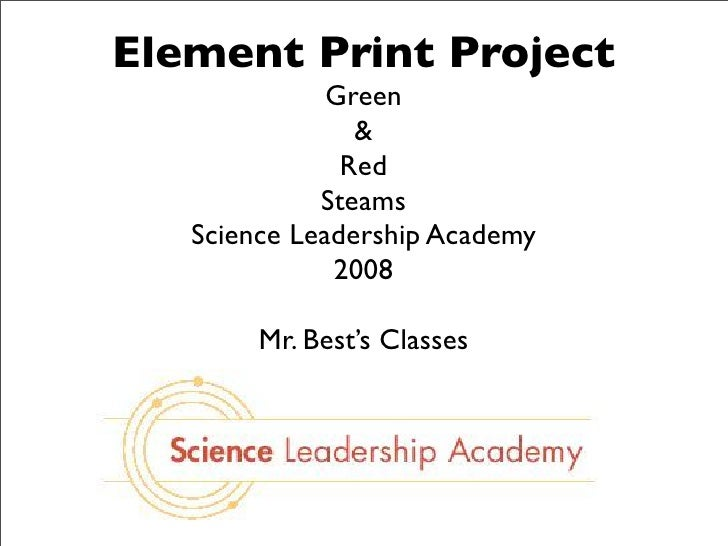 Element Print Project               Green                 &                Red              Steams    Science Leadership A...
