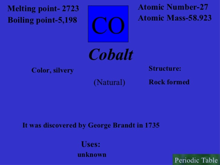 a research on cobalt as the 27th element on the periodic table Complete and detailed technical data about the element cobalt in the periodic table.