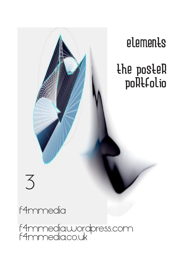 elements                  the poster                    portfolio 3f4mmediaf4mmedia.wordpress.comf4mmedia.co.uk