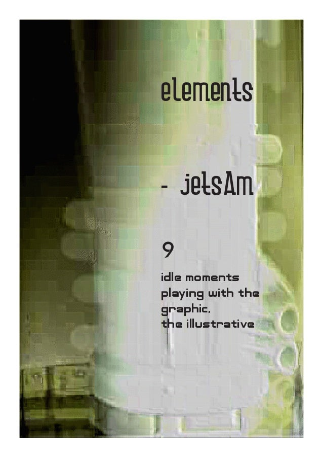 elements                      - jetsam                      9                      idle moments                      playi...