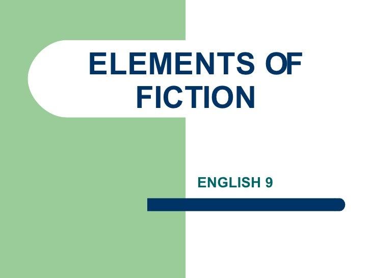 ELEMENTS OF FICTION ENGLISH 9