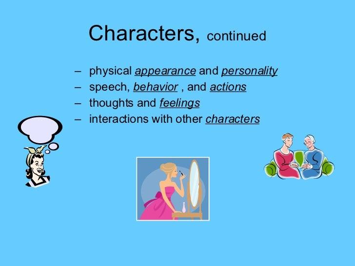 Characters,  continued <ul><ul><ul><ul><li>physical  appearance  and  personality </li></ul></ul></ul></ul><ul><ul><ul><ul...