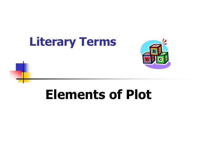 Literary Terms      Elements of Plot