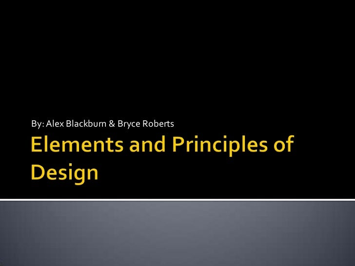Elements And Principles Of Design : Elements and principles of design