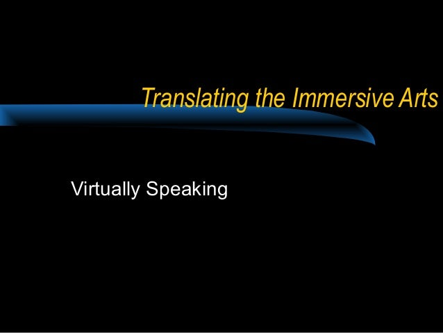 Translating the Immersive Arts Virtually Speaking